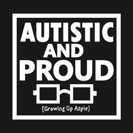 Autistic and Proud