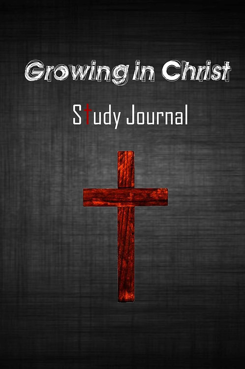 Growing in Christ Study Journal
