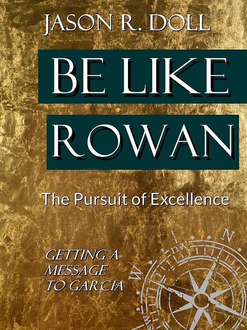 Be Like Rowan