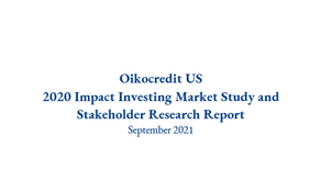 Final Report Released: Oikocredit US 2020 Impact Investing Market Study and Stakeholder Research