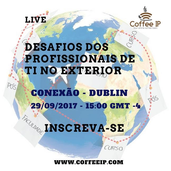 1o Hangout do CoffeeIP - Série - Desafios dos profissionais de TI no exterior
