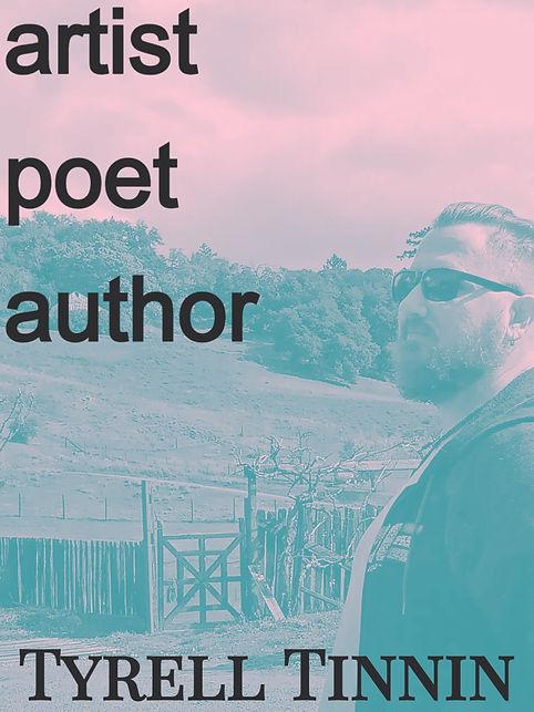 Artist, poet, and writer, Tyrell Tinnin