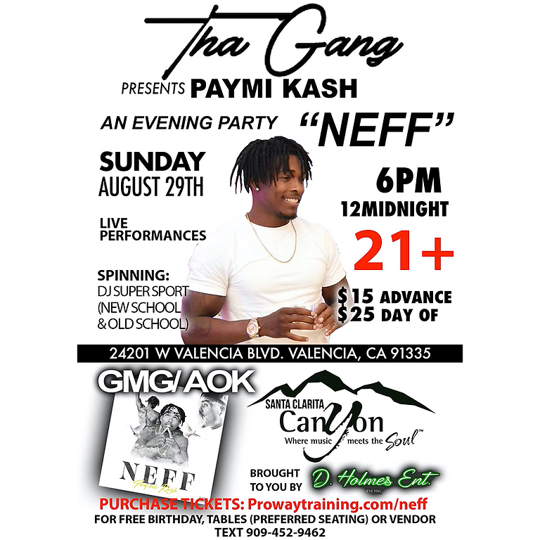 "Tha Gang Presents Paymi Kash ""NEFF"" an Evening Party"