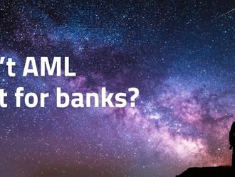 ¿Crees que no necesitas una solución AML? Piensa otra vez.