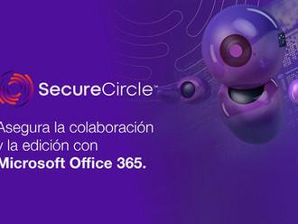SecureCircle asegura  la colaboración y la edición  con Microsoft Office 365.