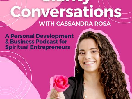 Clarity Conversations Podcast With Cassandra Rosa