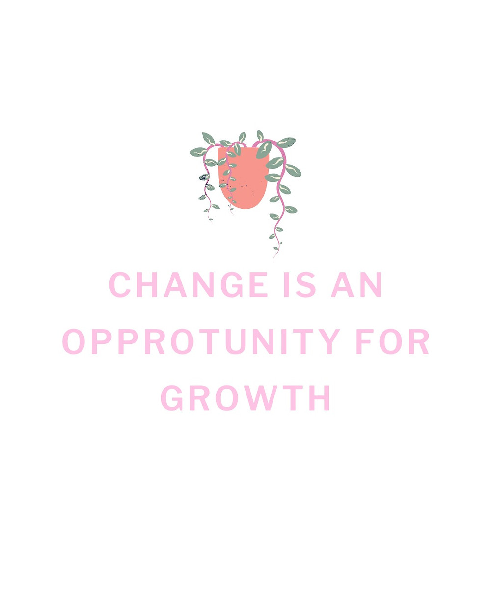 Change is an opprotunity for growth quote - overcome fear of change