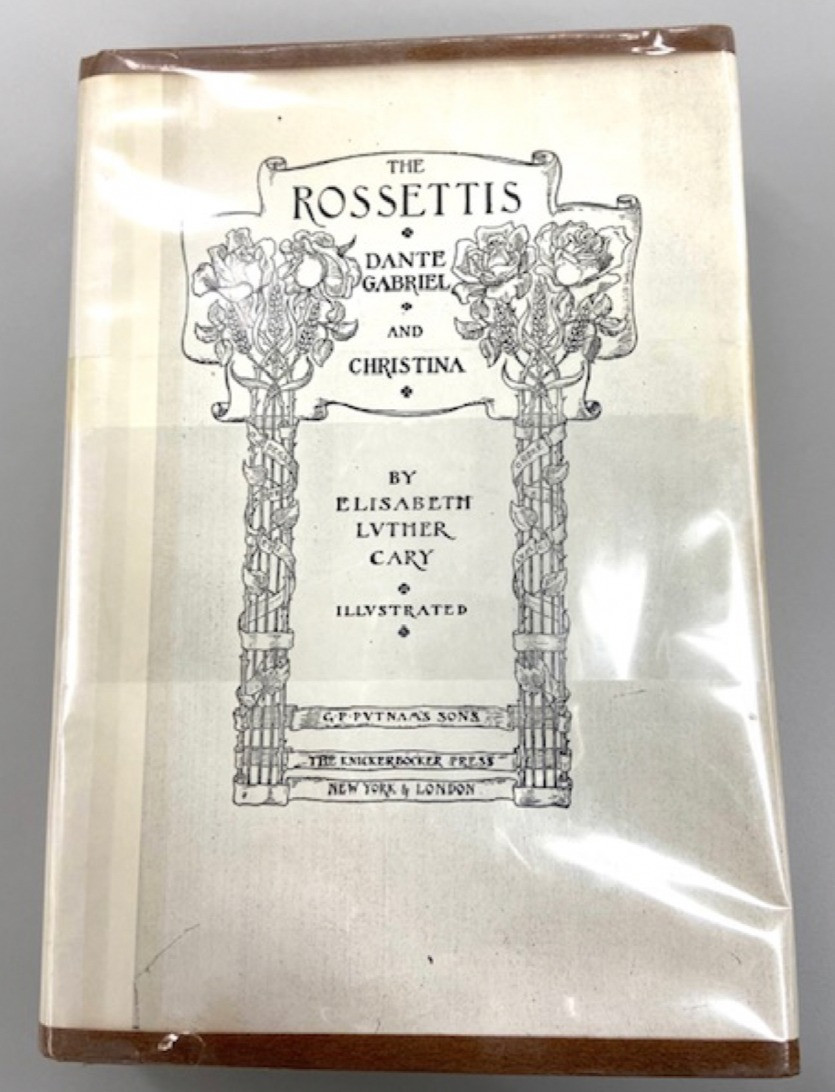 Mylar covered book, The Rossetti's: Dante Gabriel and Christina, by Elisabeth Luther Cary.