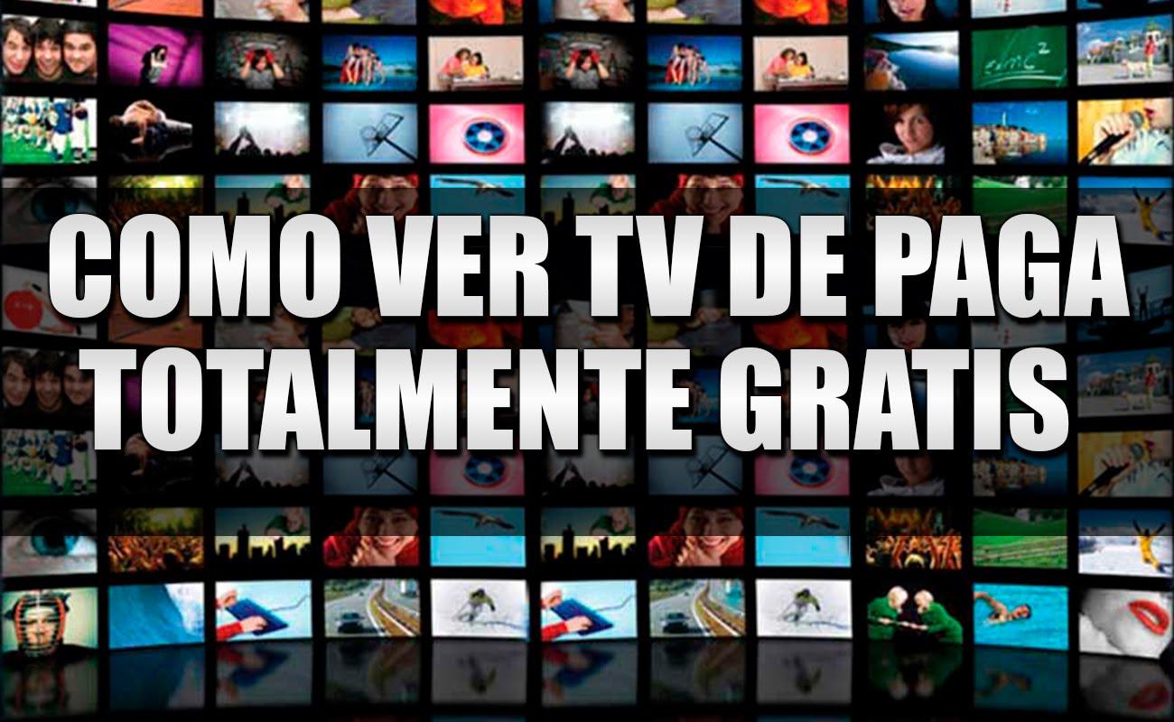 Ver Tv De Paga Totalmente Gratis Como Ver Canales De Paga