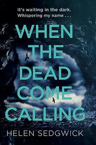 Helen Sedgewick When the dead come calli