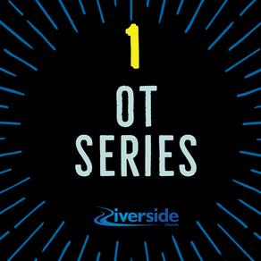 OT Series Part 1