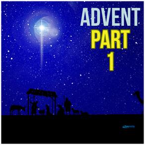 ADVENT (Part 1)