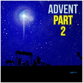 ADVENT (Part 2)