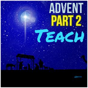 ADVENT (Part 2) Teaching