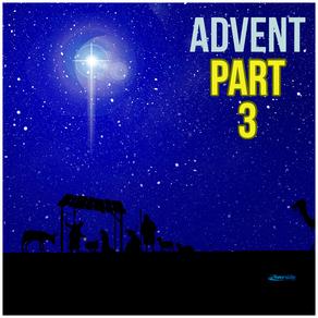 ADVENT (Part 3)