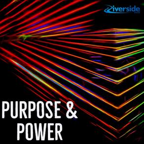 Purpose & Power