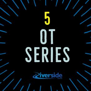 OT Series Part 5