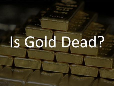 Is Gold Dead?