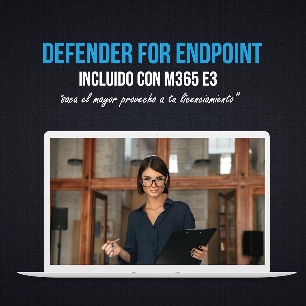 Servicios de consultoria, licenciamiento, implementación de Microsoft Defender for EndPoint