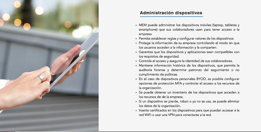Protección de Dispositivos Móviles: puede administrar los dispositivos moviles, protege la información de la empresa, controla el acceso seguro.