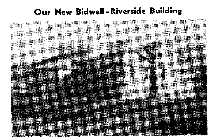 Our New Bidwell Riverside Building 1957.