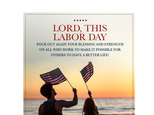 Have a Blessed Labor Day!