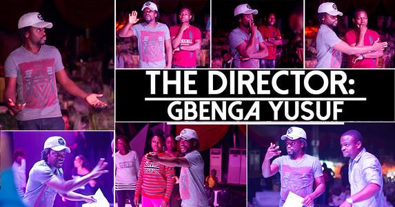 THE DIRECTOR: GBENGA YUSUF