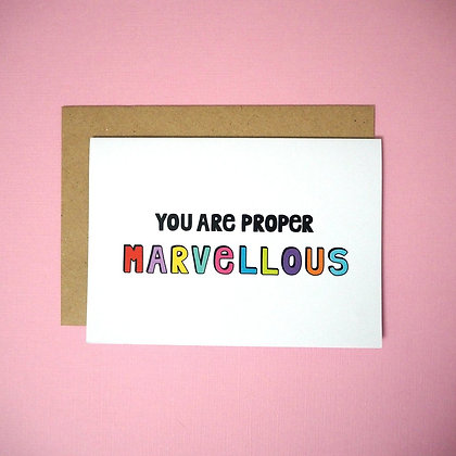 You are proper marvellous