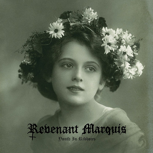 REVENANT MARQUIS - Youth in Ribbons