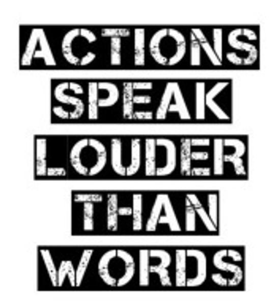 Actionsspeakslouderthanwords