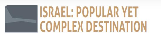 Israel: Popular yet complex destination
