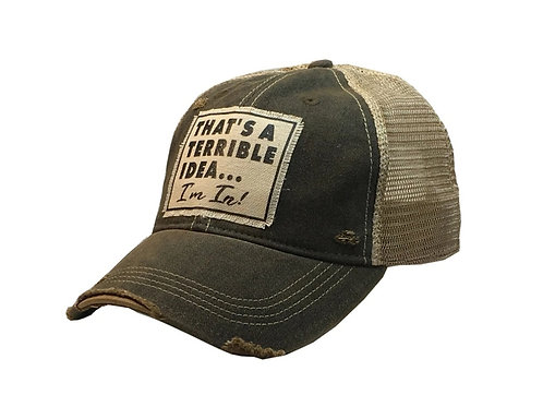 """THAT'S A TERRIBLE IDEA...I'M IN!"" BASEBALL CAP HAT #164"