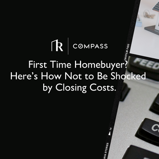 First Time Homebuyer? Here's How Not To Be Shocked by Closing Costs