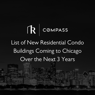 List of New Residential Condo Buildings Coming to Chicago Over the Next 3 Years
