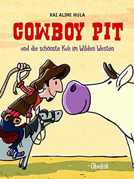 Cowboy Pit und die schönste Kuh im Wilden Westen