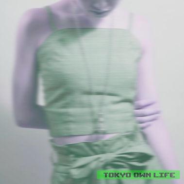 TOKYO OWN LIFE.jpg