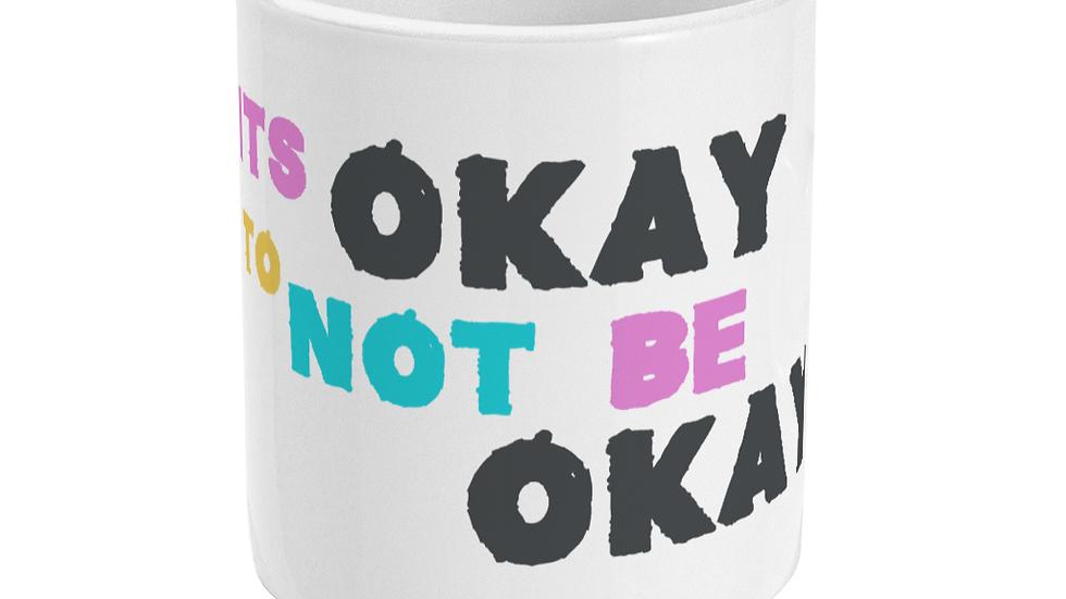 It's OKAY to not be OKAY mug