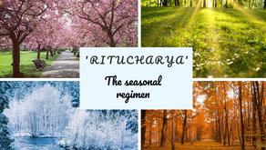 'Ritucharya' - The Seasonal Regimen