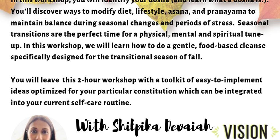 Ayurveda Workshop Seasonal Regimen @visionyoga