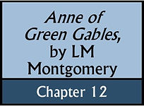 Anne of Green Gables, Chapter 12