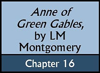 Anne of Green Gables, Chapter 16