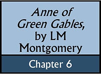 Anne of Green Gables, Chapter 6