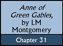 Anne of Green Gables, Chapter 31