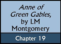 Anne of Green Gables, Chapter 19