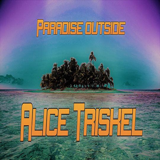 Paradise outside
