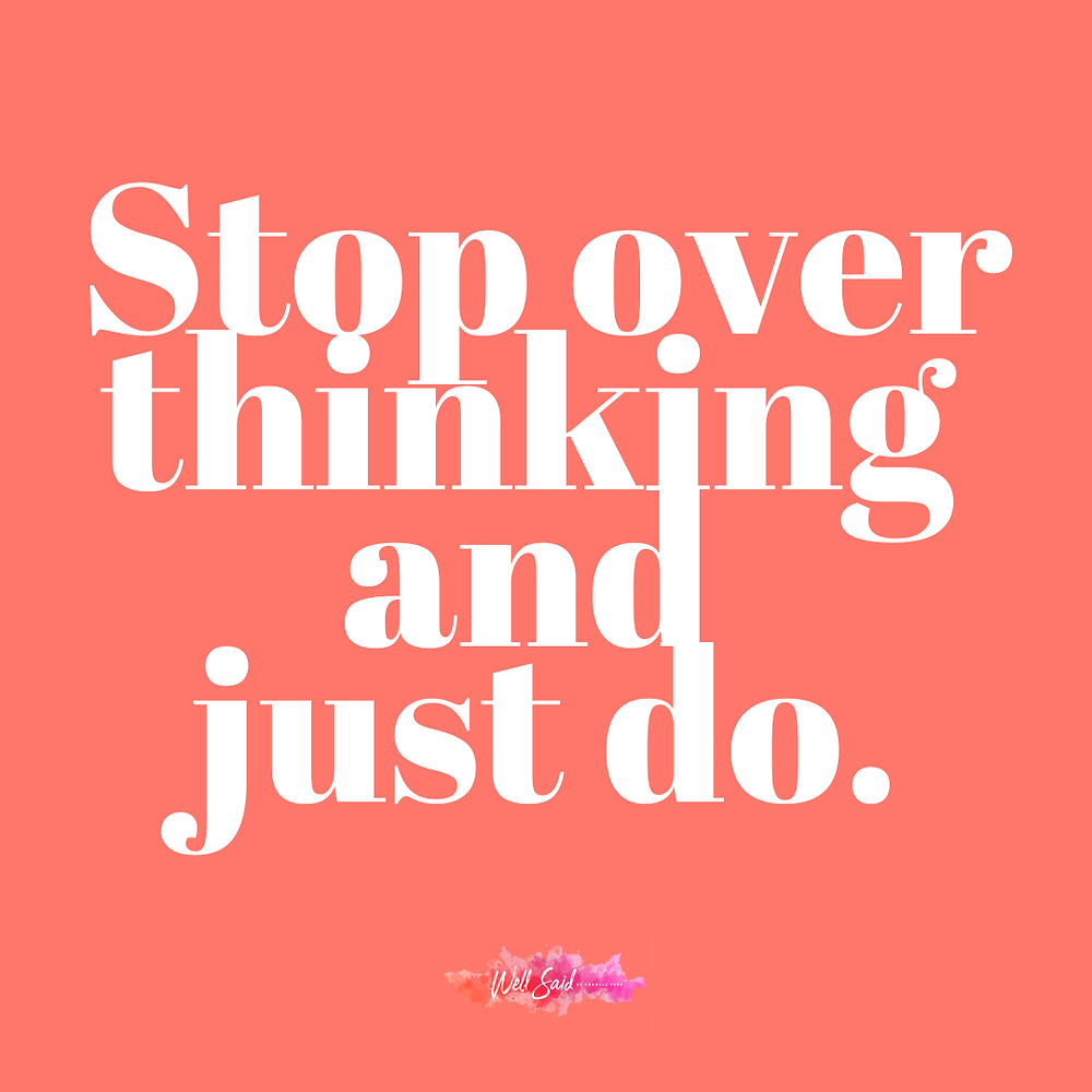 "Coral colored square graphic with white writing that says, ""Stop over thinking, and just do."" Graphic by Shanell Tyus, Black woman, curly hair, strengths-based coach for creative momprenuers."