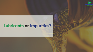 Are you topping up lubricants or impurities in your machines?