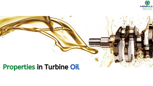 Common properties that are must haves in the turbine oil