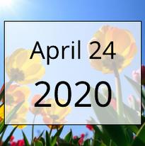 April 24, 2020 Newsletter