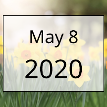 May 8, 2020 Newsletter
